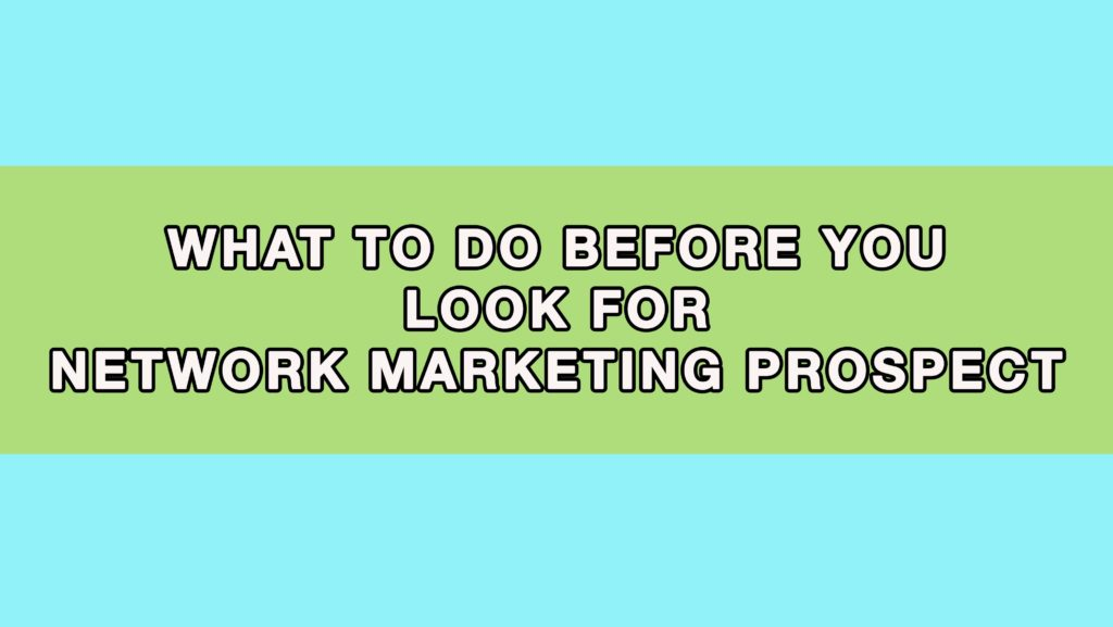 Look for Network Marketing Prospect